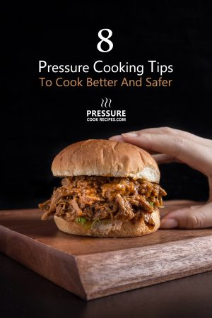 8 Useful Tips for Cooking with a Pressure Cooker