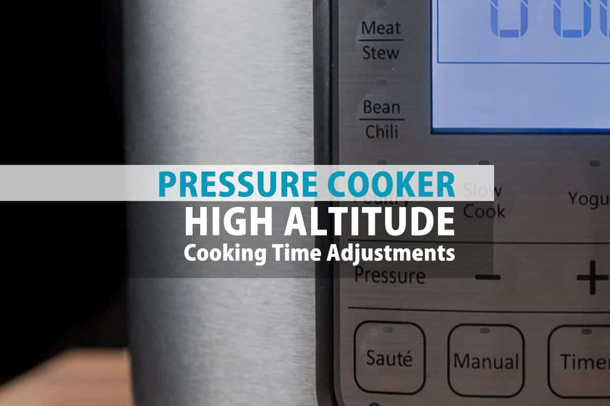 Pressure Cooker High Altitude Cooking Time Chart  Pressure Cook Recipes