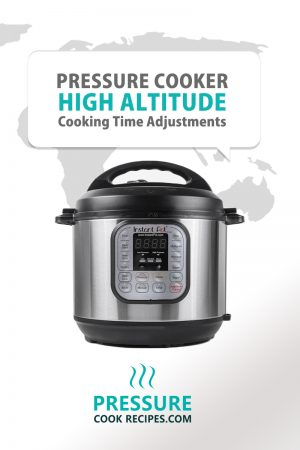 Pressure Cooker High Altitude Cooking Time Chart