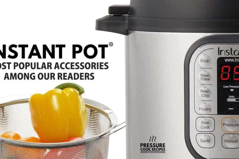 Best & Most Popular Instant Pot Accessories & Pressure Cooker Accessories