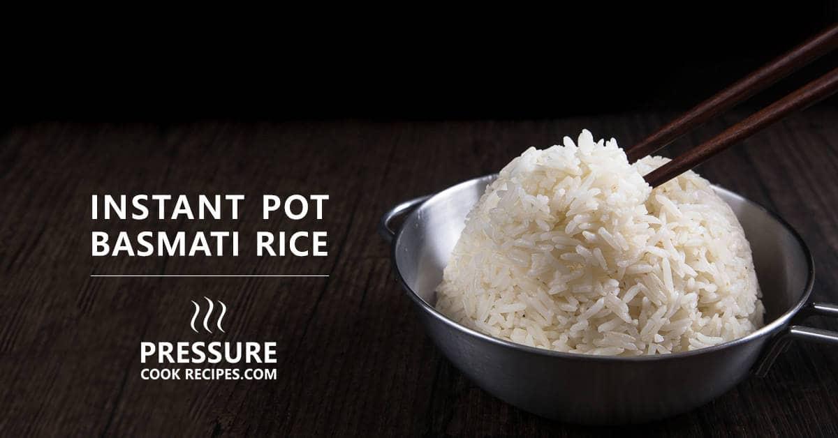 Perfect Instant Pot Basmati Rice Recipe Pressure Cook Recipes