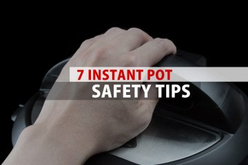 7 Instant Pot Safety Tips
