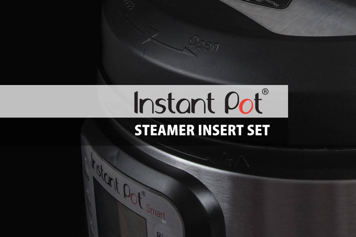 Instant Pot Steamer Insert Set
