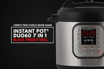 Instant Pot Black Friday Deal - DUO60 7-in-1 Pressure Cooker - Lowest Price EVER & Never Again.
