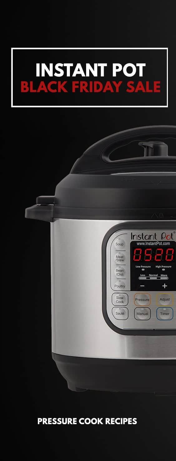 Instant Pot Black Friday Deals 2018 (Instant Pot Sale): Instant Pot DUO60 6 Quart, DUO80 8 Quart Pressure Cooker