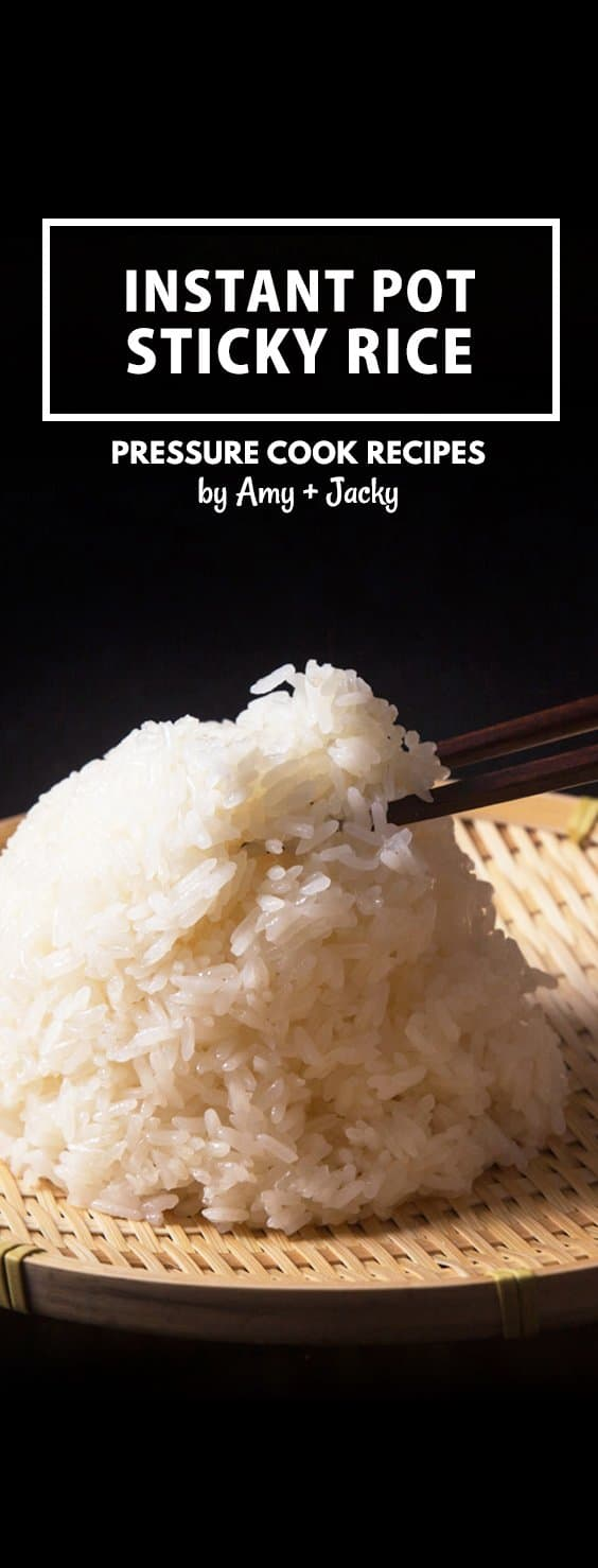 Instant Pot Sticky Rice Recipe: Quick & easy way to make Perfect Pressure Cooker Sticky Rice (Glutinous Rice) with no soaking.
