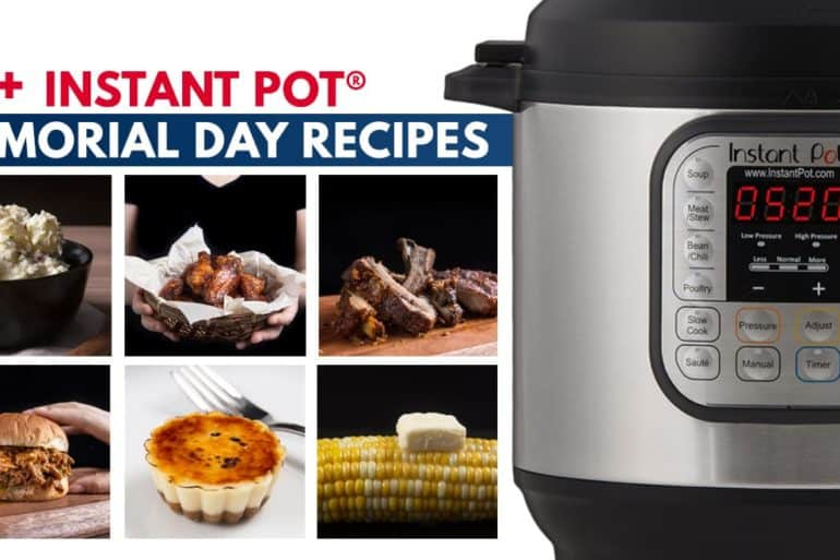 Instant Pot Memorial Day Recipes: Whether you're hosting a backyard party, picnic, or potluck, impress your guests with this handpicked collection of Pressure Cooker Memorial Day Recipes.