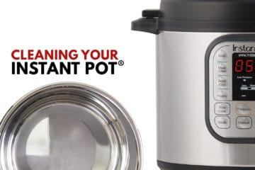 Cleaning Your Instant Pot