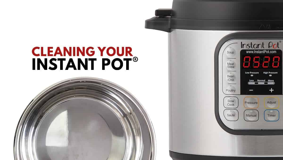 Instant Pot Cleaning Step-by-Step guide: Tips on How to Clean Instant Pot Pressure Cooker, Removing Sealing Ring Odor, Cleaning the stained liner, and more.