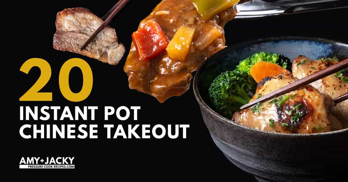20 Instant Pot Chinese Takeout Recipes You Ll Love Amy Jacky