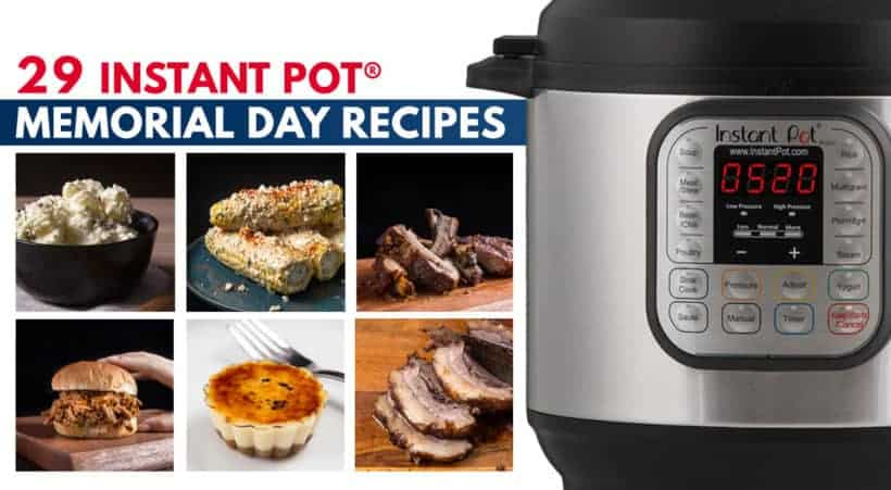 Instant Pot Memorial Day Recipes | Pressure Cooker Memorial Day Recipes #InstantPot #recipes #MemorialDay #SummerRecipes #bbq