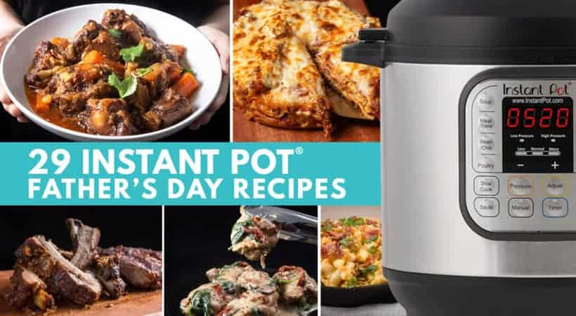 Instant Pot Father's Day Recipes | Pressure Cooker Father's Day Recipes | Instapot Father's Day Recipes | Instant Pot Recipes | Pressure Cooker Recipes | Father's Day Appetizers | Father's Day Side Dishes | Father's Day Desserts | Father's Day Main Dishes | Father's Day Dinner #AmyJacky #InstantPot #recipes #easy