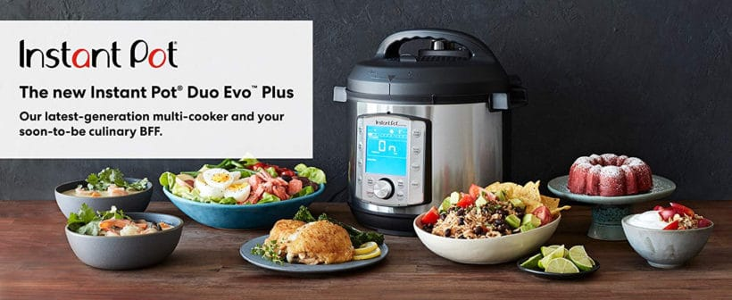 The all new Instant Pot Duo Evo Plus