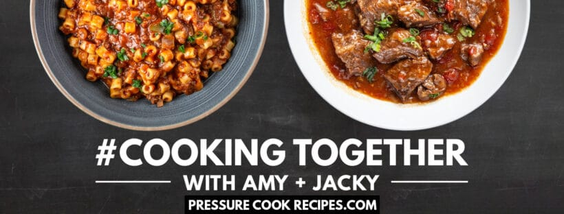 Cooking Together with Amy Jacky #AmyJacky #InstantPot #PressureCooker #recipes